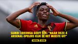 """Sambi Lokonga geeft toe: """"Naar deze 4 Arsenal-spelers kijk ik het meeste uit"""""""