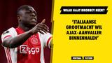 'Italiaanse grootmacht wil Ajax-aanvaller binnenhalen'