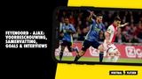 Feyenoord - Ajax:  voorbeschouwing, samenvatting, goals & interviews
