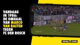 Vandaag 34 jaar geleden: Marco van Basten scoort met zieke omhaal tegen FC Den Bosch