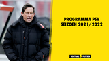 Programma PSV seizoen 2021/2022, overzicht alle wedstrijden