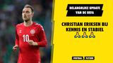UEFA komt met update over Christian Eriksen: Oud-Ajacied bij kennis en stabiel