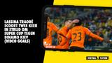 Lassina Traoré eist hoofdrol op in gewonnen Super Cup tegen Dinamo Kiev (VIDEO GOALS)