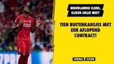 Nederlandse clubs, kijken jullie mee? Tien buitenkansjes met aflopend contract!