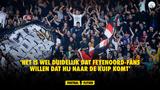 """'Feyenoord-fans willen Eredivisie-smaakmaker: """"Dat is wel duidelijk"""""""
