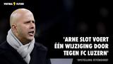 'Arne Slot voert wijziging door in opstelling Feyenoord tegen FC Luzern'
