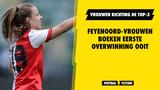 Eerste Eredivisie-overwinning voor Feyenoord-vrouwen