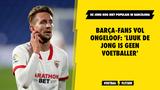 Barça-fans vol ongeloof: 'Luuk de Jong is geen voetballer'