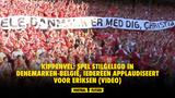 KIPPENVEL: spel stilgelegd in Denemarken-België, iedereen applaudiseert voor Eriksen (VIDEO)
