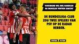 PSV gewaarschuwd: 'Dortmund kijkt naar twee spelers van PSV'