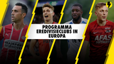 Programma Eredivisieclubs in Europa