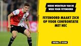 Voorbeschouwing Feyenoord - NEC: Vorm, verwachtingen en vermoedelijke opstellingen