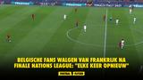 """Belgische fans walgen van Frankrijk na finale Nations League: """"Elke keer opnieuw"""""""