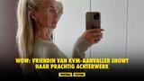 WOW: Vriendin van KVM-aanvaller showt haar prachtig achterwerk