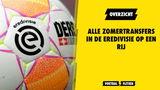 Alle zomertransfers in de Eredivisie op een rij