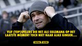 Vijf topspelers die net als Sulemana op het laatste moment toch niet naar Ajax gingen....