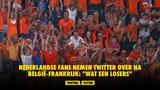 """Nederlandse fans nemen Twitter over na België-Frankrijk: """"Wat een losers"""""""