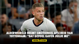 "Alderweireld neemt emotioneel afscheid van Tottenham: ""Dat gevoel gaven jullie me"""