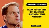Frank de Boer over niet selecteren Ihattaren: 'Eerst presteren'