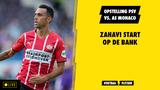 Opstelling PSV vs. AS Monaco: Zahavi start op de bank