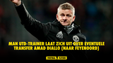 Manchester United-trainer Solskjær laat zich uit over eventuele transfer Amad Diallo (naar Feyenoord)