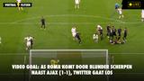 VIDEO GOAL: AS Roma komt door blunder Scherpen naast Ajax (1-1), Twitter gaat los