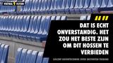 """'Hosverbod' maakt stadions veiliger: """"Hossen verbieden is de beste optie"""""""