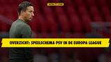 Dit is het speelschema van PSV in de Europa League