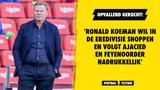 Opvallend gerucht! 'Ronald Koeman wil shoppen in Eredivisie en volgt Ajacied en Feyenoorder'
