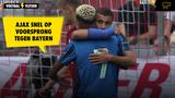 VIDEO GOAL: Bayern München - Ajax 0-1 (Zakaria Labyad)