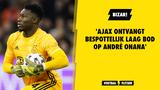 Bizar! 'Ajax ontvangt 'bespottelijk bod' op André Onana'