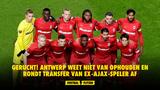 GERUCHT! Antwerp weet niet van ophouden en rondt transfer van ex-Ajax-speler af