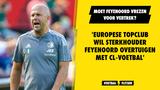 'Europese grootmacht wil Feyenoorder heel graag hebben'