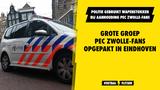 Grote groep PEC Zwolle-supporters opgepakt in Eindhoven, politie gebruikt wapenstokken