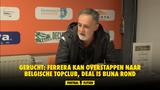 GERUCHT: Ferrera kan overstappen naar Belgische topclub, deal is bijna rond