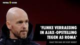 'Gigantische verrassing in Ajax-opstelling tegen AS Roma'
