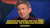 """Belgische fans hekelen Filip Joos tegen Denemarken: """"Het is meer dan foltering"""""""