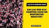 Alles wat je moet weten over Ajax - Besiktas! Vorm, vermoedelijke opstelling en afwezigen op een rij