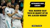 'Real Madrid gaat toch de transfermarkt op en wil Ajacied hebben'