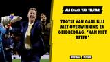 Trotse Van Gaal blij met overwinning en geldbedrag: 'Kan niet beter'
