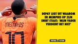 Depay legt uit waarom er Memphis op zijn shirt staat: 'Mijn vader verdient het niet'