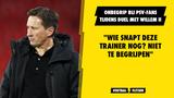 """Onbegrip bij PSV-fans tijdens duel met Willem II: """"Wie snapt deze coach nog?"""""""