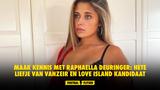 Maak kennis met Raphaella Deuringer: Hete liefje van Vanzeir en Love Island kandidaat