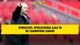 Dit is het speelschema van Ajax in de Champions League