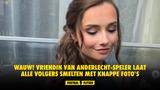 WAUW! Vriendin van Anderlecht-speler laat alle volgers smelten met knappe foto's