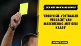 'Eredivisie-voetballer verdacht van matchfixing met gele kaart'