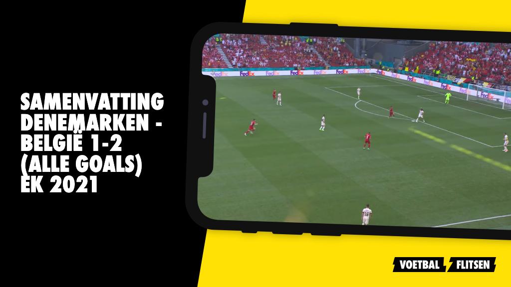 Samenvatting Denemarken - België 1-2 (alle goals) EK 2021 ...