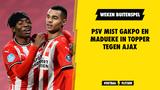 PSV mist Gakpo en Madueke in topper tegen Ajax