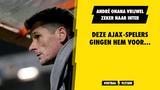 André Onana vrijwel zeker naar Inter - Deze Ajax-spelers gingen hem voor...