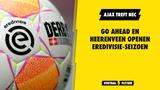 Go Ahead en Heerenveen openen Eredivisie-seizoen, Ajax treft NEC